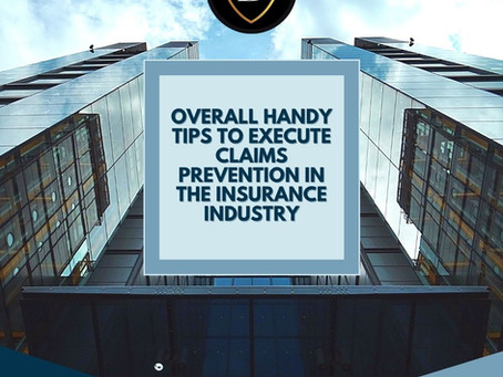 Overall Handy Tips to Execute Claims Prevention in the Insurance Industry