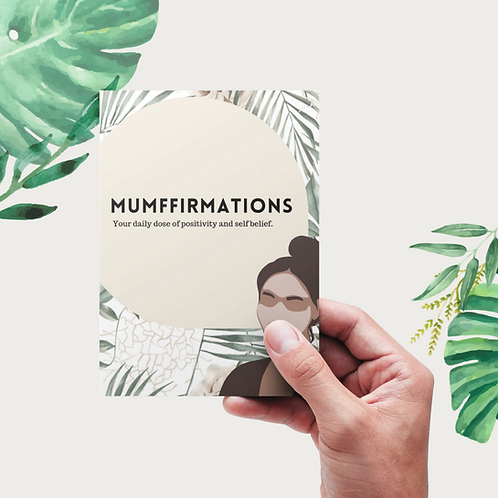 For the Mums! - Mumffirmations