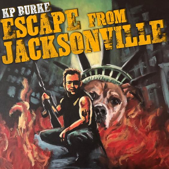 KP Burke Live: Escape From Jacksonville