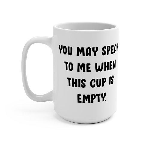 "15oz ""Not until I've had my coffee"" mug"