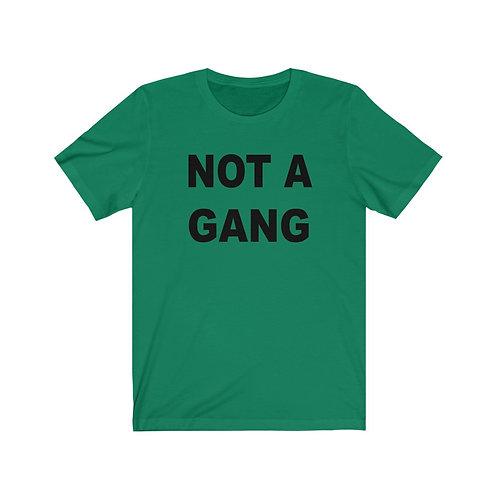 Not A Gang Tee
