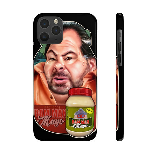 Big ed's ram man mayo Case Mate Slim Phone Cases