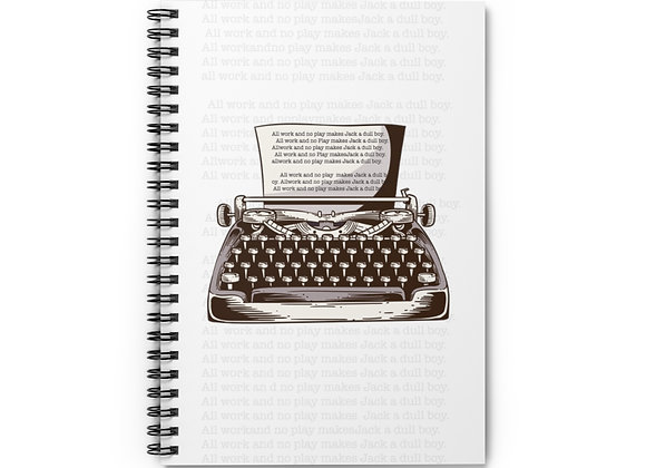 """The Shining """"All Work And No Play"""" Spiral Notebook - Ruled Line"""