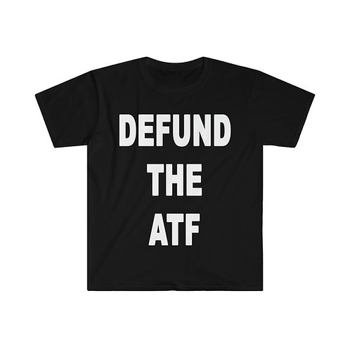 DEFUND THE ATF T-Shirt