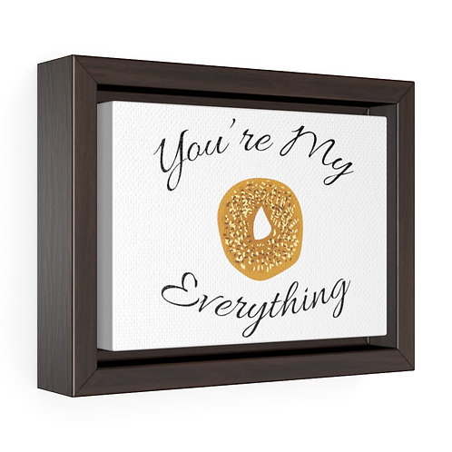 """""""You're My Everything"""" 7in x 5in Gallery Wrap Canvas"""