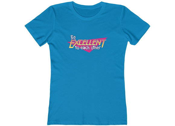 Be Excellent To Each Other Bill & Ted Women's Tee