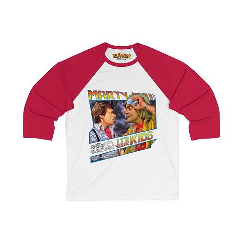 Marty! It's your kids Unisex 3/4 Sleeve Baseball Tee