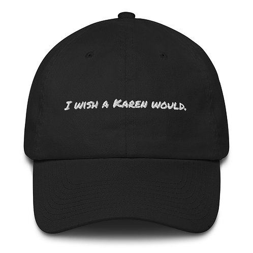 I Wish a Karen Would Cotton Cap