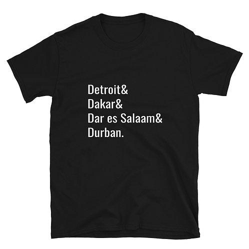 Detroit, Dakar, Dar es Salaam & Durban Short-Sleeve Unisex T-Shirt
