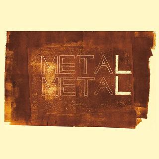METAL METAL.jpg