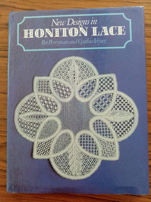 New Designs In Honiton Lace by Pat Perryman and Cynthia Voysey
