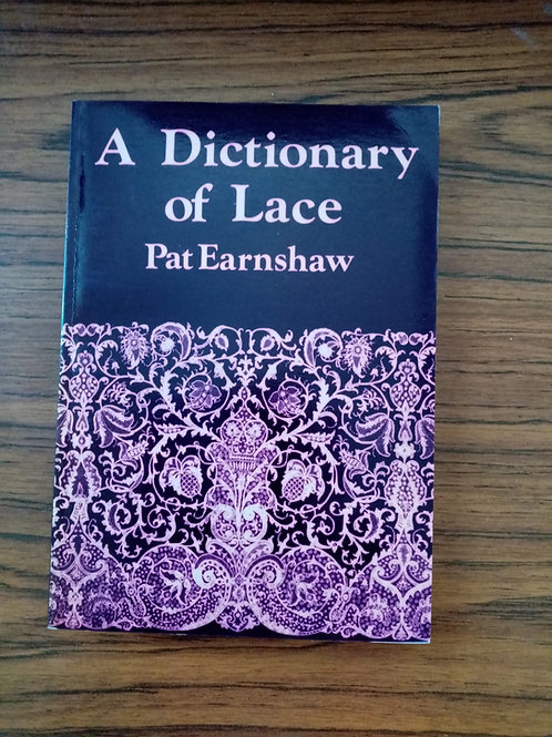 A Dictionary of Lace by Pat Earnshaw