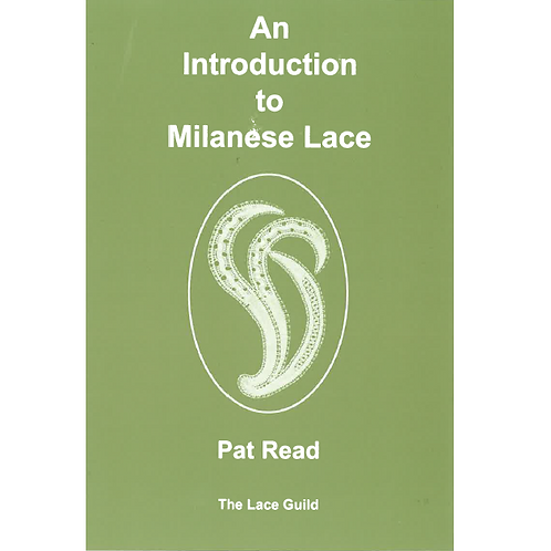 An Introduction to Milanese Lace by Pat Read
