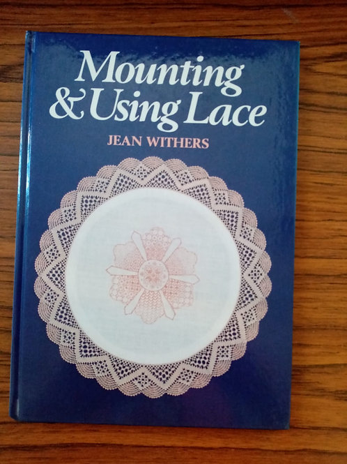 Mounting and Using Lace by Jean Withers