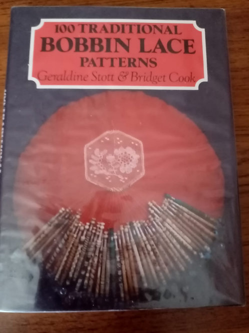 100 Traditional Bobbin Lace Patterns by Geraldine Stott and Bridget Cook
