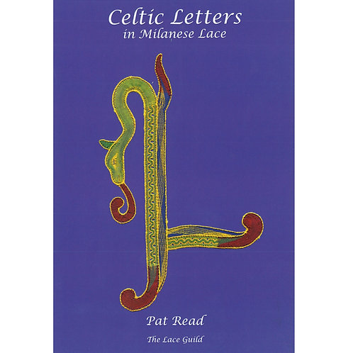 Celtic Letters in Milanese Lace by Pat Read