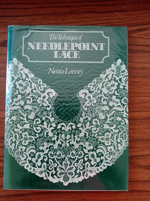 The Technique of Needlepoint Lace by Nenia Lovesey