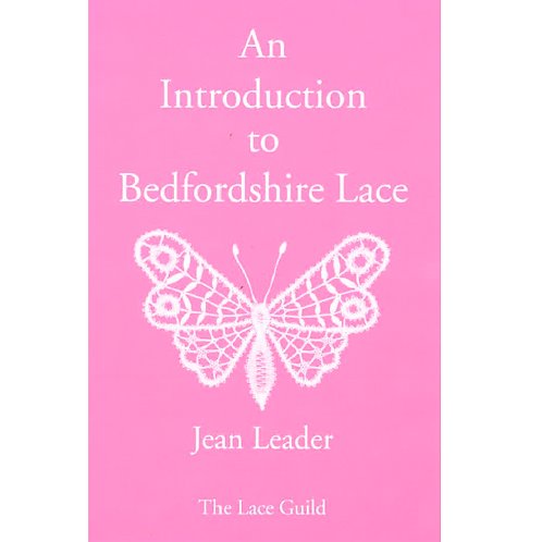 An Introduction to Bedfordshire Lace by Jean Leader