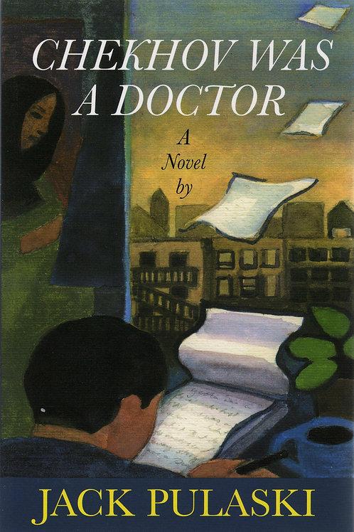 Chekhov Was a Doctor, by Jack Pulaski