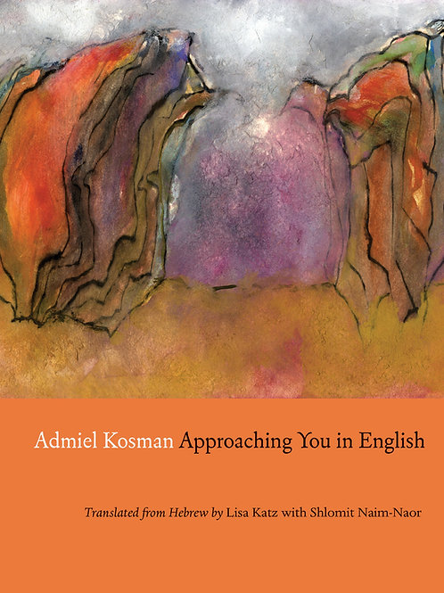 Approaching You in English, by Admiel Kosman