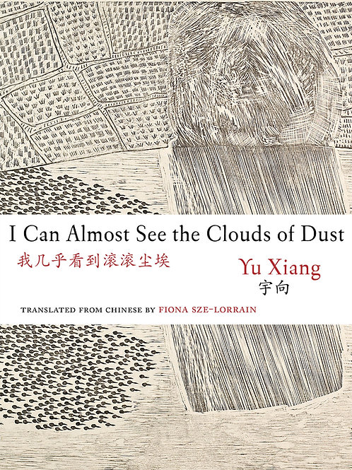 I Can Almost See the Clouds of Dust, by Yu Xiang