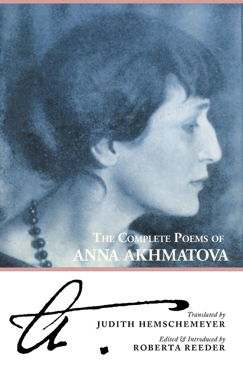 The Complete Poems of Anna Akhmatova, by Anna Akhmatova