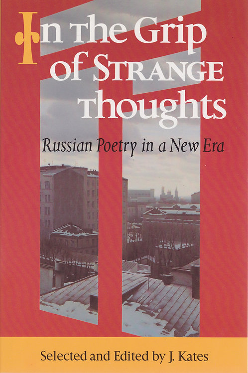 In the Grip of Strange Thoughts: Russian Poetry in a New Era [PB]
