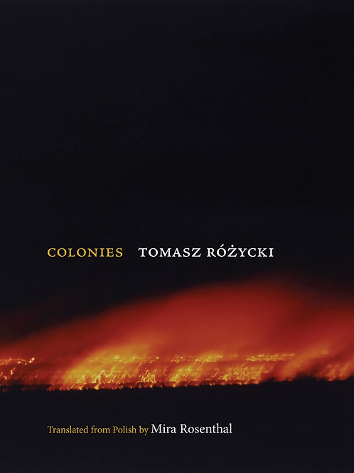 Colonies, by Tomasz Różycki