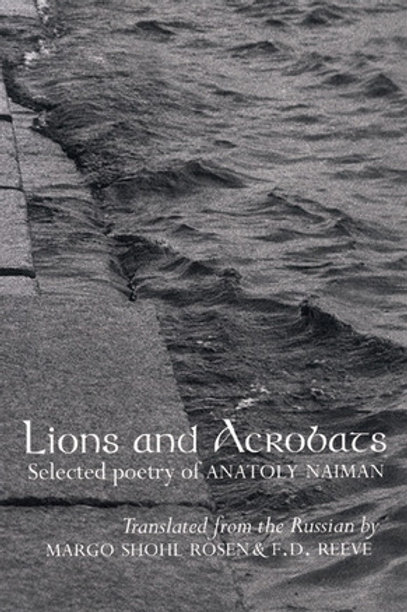 Lions and Acrobats, by Anatoly Naiman