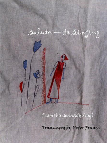 Salute—to Singing, by Gennady Aygi