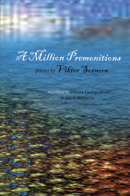 A Million Premonitions, by Viktor Sosnora