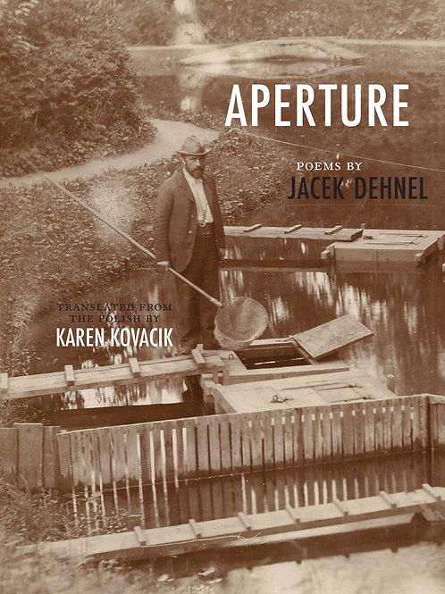 Aperture, by Jacek Dehnel