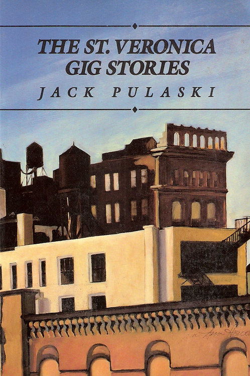 The St. Veronica Gig Stories, by Jack Pulaski [Cloth]
