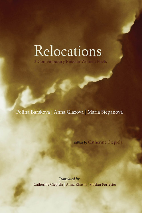 Relocations, 3 Contemporary Russian Women Poets, by