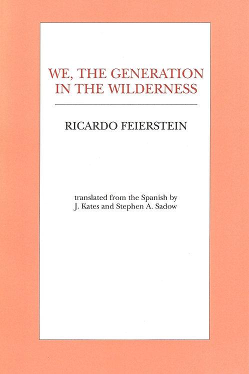 We, the Generation in the Wilderness, by Ricardo Feierstein