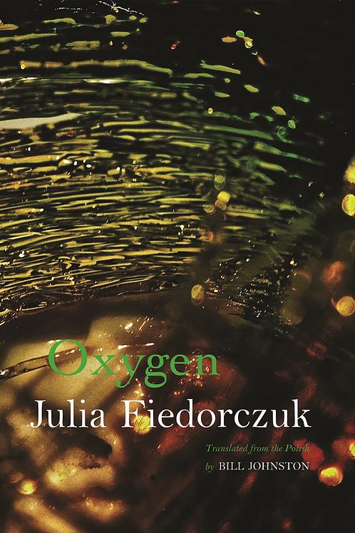 Oxygen, by Julia Fiedorczuk