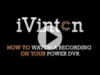 How To Watch A Recording On Your Power DVR