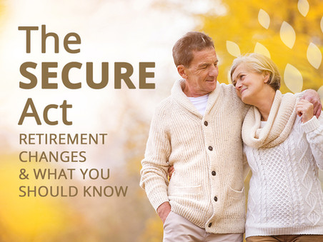 The SECURE Act and How it Could Impact You