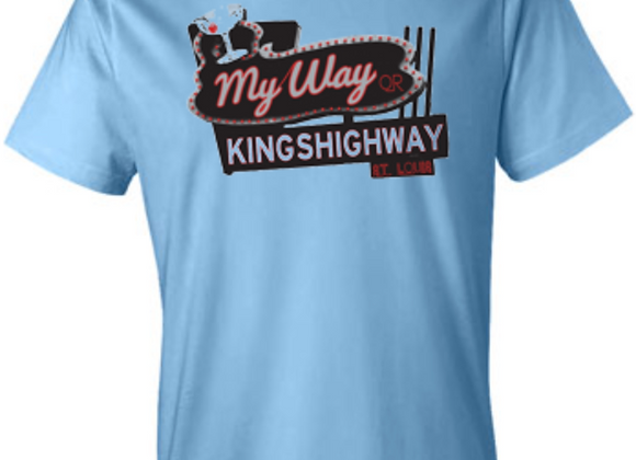 My Way or Kingshighway - St. Louis Tee