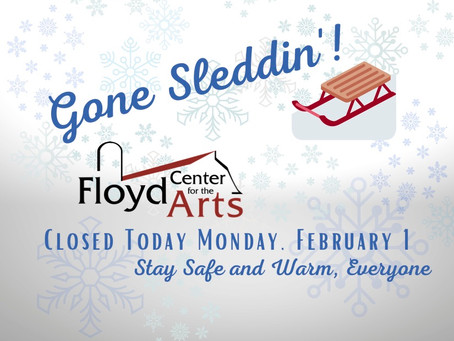 Art Center Closed Monday, Feb 1, due to weather