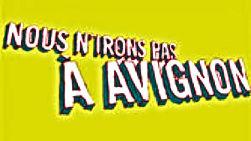Festival « Nous n'irons pas à Avignon » I Eclats Rémanence