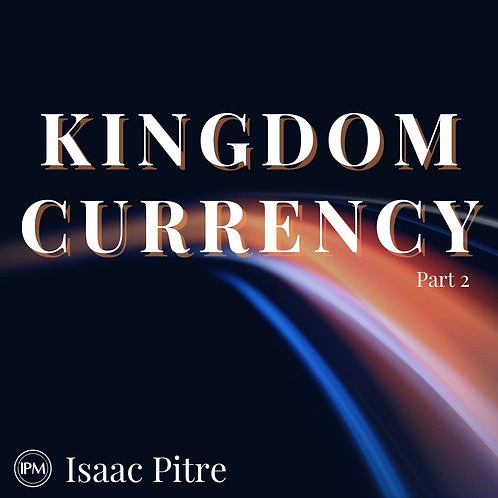 Kingdom Currency - Part 2