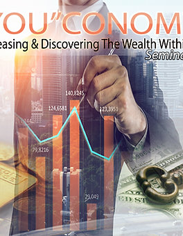 """""""YOU""""CONOMY - Releasing & Discovering the Wealth Within"""