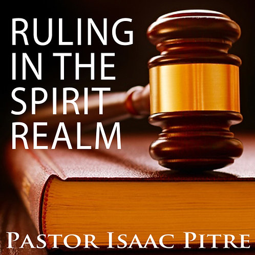 Ruling in the Spirit Realm