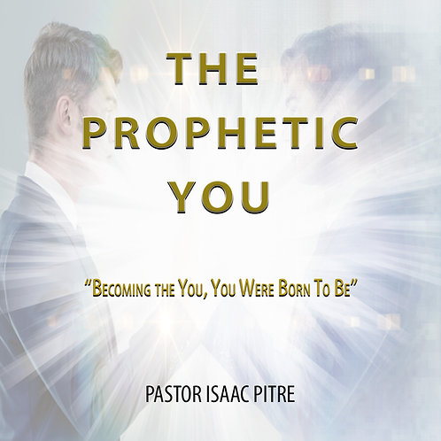 The Prophetic You