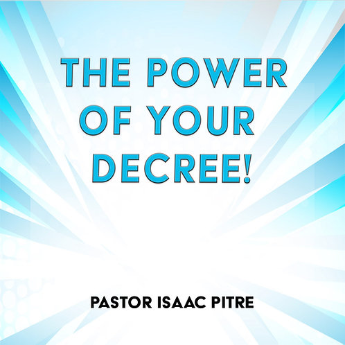 The Power of Your Decree