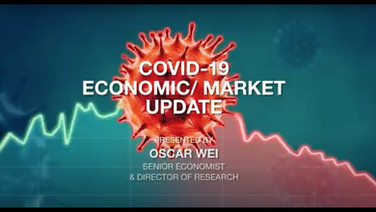 COVID19 | ECONOMIC/ MARKET UPDATE with Oscar Wei, Senior Economist & Director of Research