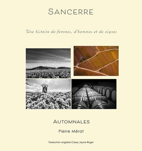 SANCERRE-Une histoire de femmes, d'hommes et de vignes : AUTOMNALES