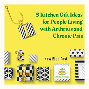 5 Kitchen Gift Ideas for People Living with Arthritis and Chronic Pain