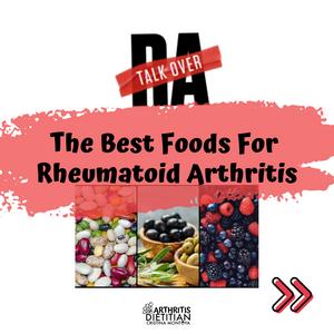 Talk Over RA: The Best Foods for Rheumatoid Arthritis